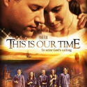 This-is-Our-Time-Christian-Movie-Christian-Film-DVD-Blu-ray-Pure-Flix